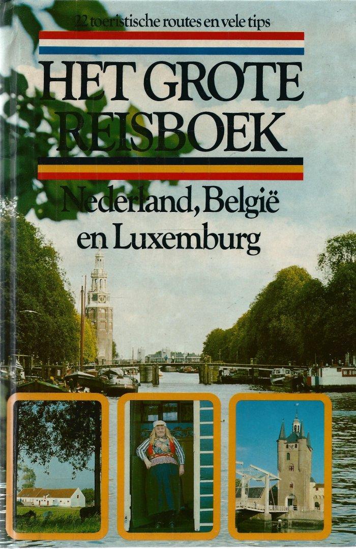Lange, Liesbeth de & Hans van Gorp - HET GROTE REISBOEK - NEDERLAND, BELGIË EN LUXEMBURG