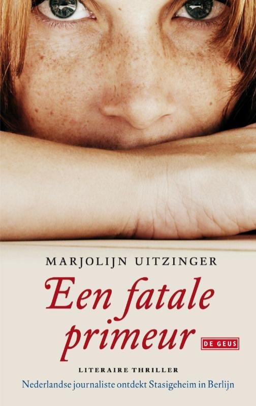 Marjolijn Uitzinger - Een fatale primeur