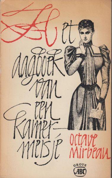 Mirbeau, Octave - Het dagboek van een kamermeisje. Vert. en nawoord Martin Ros. Satirische schandaalroman van literair formaat