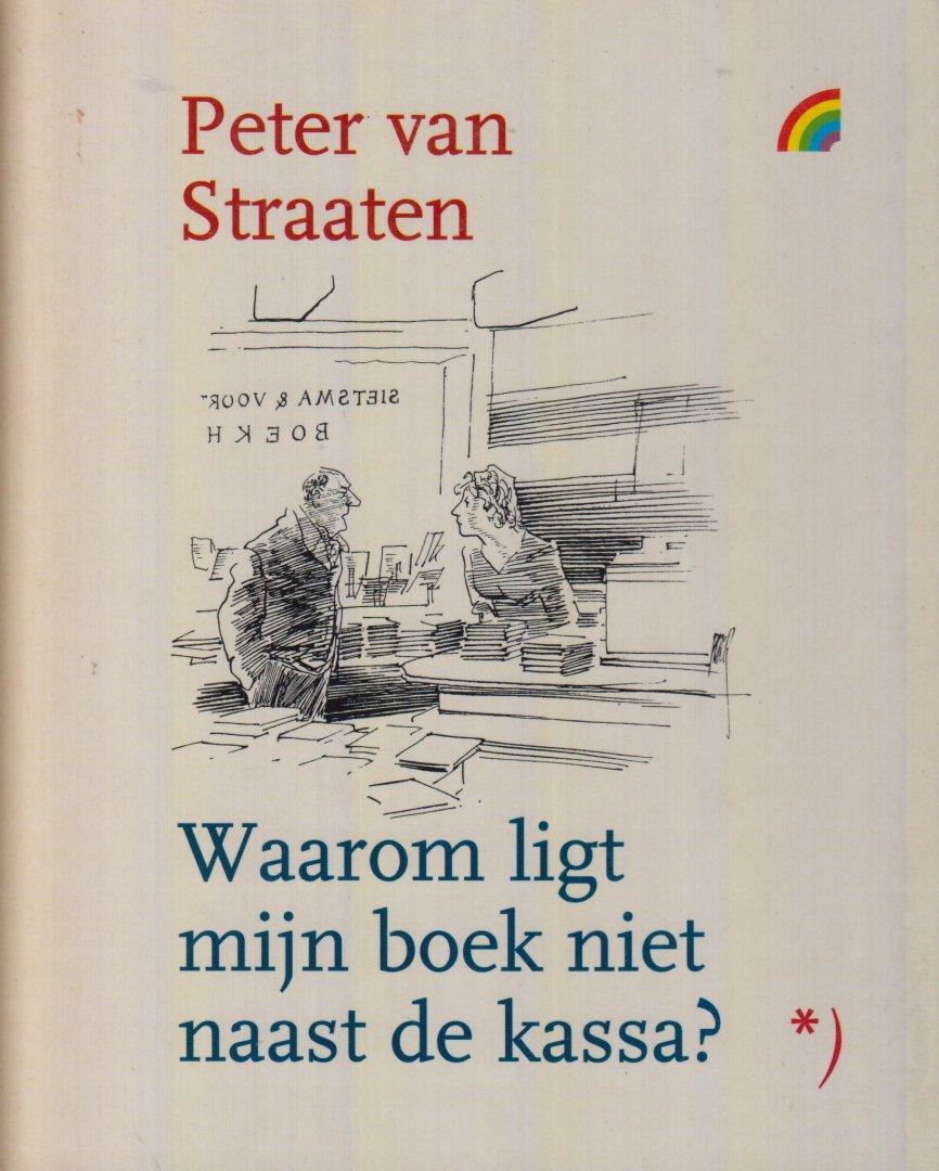 Straaten (Arnhem, 25 maart 1935), Peter van - Waarom ligt mijn boek niet naast de kassa?