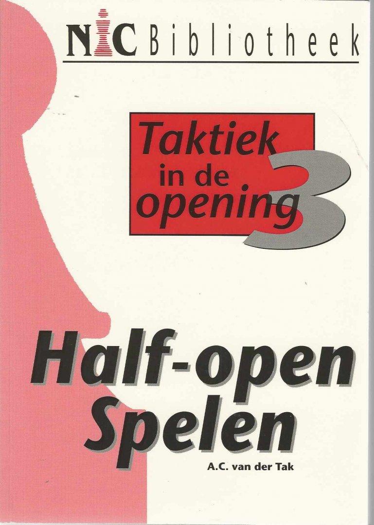 TAK, A.C. VAN DER - Taktiek in de opening 3 -Half- open Spelen