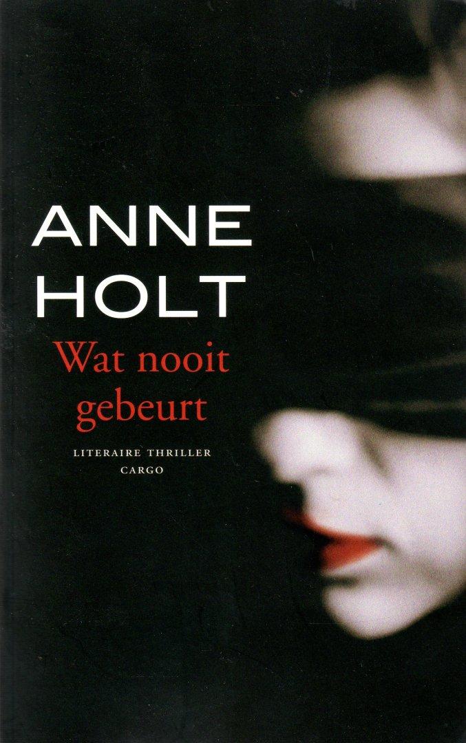 Holt, Anne - Wat nooit gebeurt