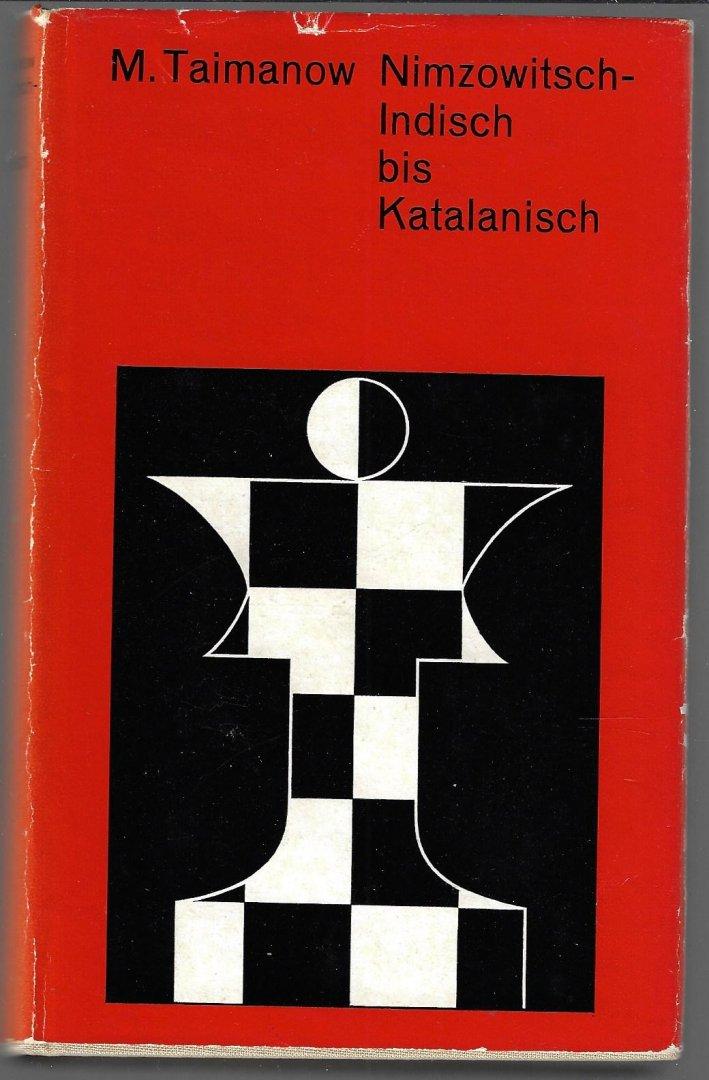 TAIMANOW, MARK - Nimzowitsch-Indisch bis Katalanisch -Moderne Theorie der Schacheröffnungen