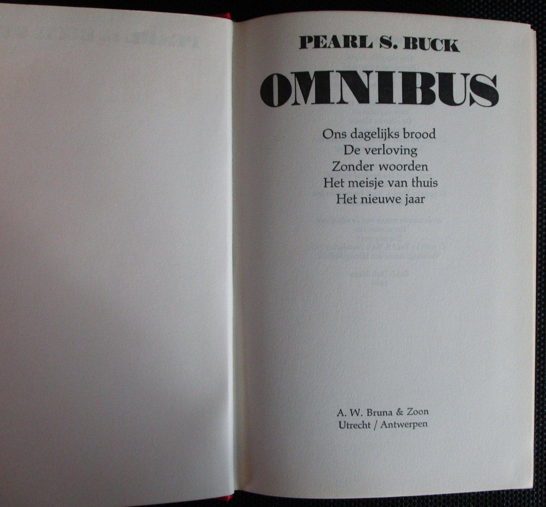 Buck, Pearl S. - Pearl S. Buck-omnibus / Ons dagelijks brood, De verloving, Zonder woorden, Het meisje van thuis, Het nieuwe jaar.