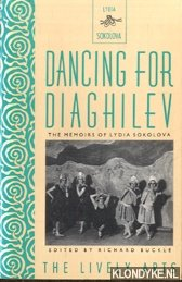 Buckle, Richard - Dancing for Diaghilev. The memoirs of Lydia Sokolova