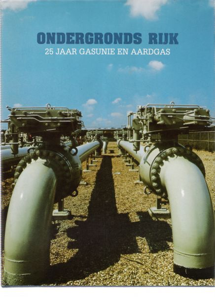 kielich, wolf - ondergronds rijk ( 25 jaar gasunie en aardgas )