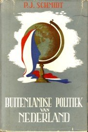 SCHMIDT, P.J - Buitenlandse politiek van Nederland