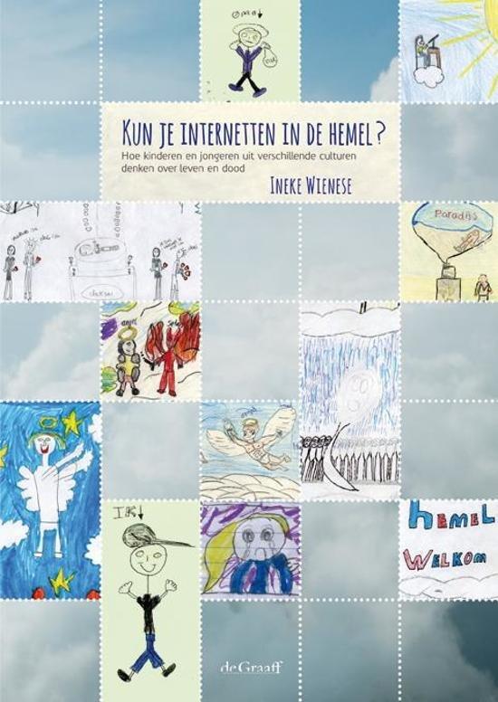 Wienese, Ineke - Kun je internetten in de hemel?  Over rouwverwerking bij jongeren. / hoe kinderen en jongeren uit verschillende culturen denken over leven en dood