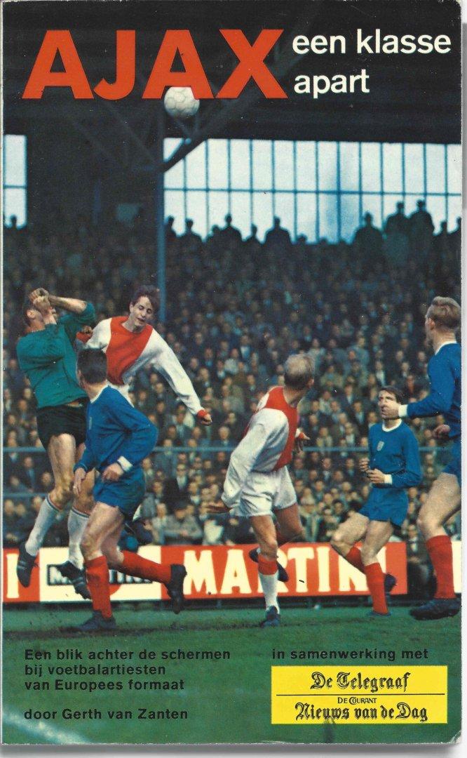 ZANTEN, GERTH VAN - Ajax een klasse apart -Een blik achter de schermen bij voetbalartiesten van Europees formaat