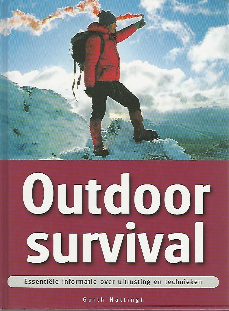 HATTINGH, GARTH - Outdoor survival -Essentiële informatie over uitrusting en technieken