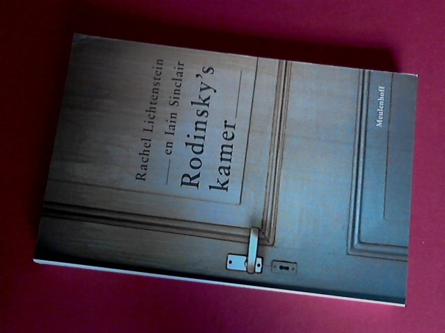 LICHTENSTEIN, RACHEL & IAIN SINCLAIR - Rodinsky's kamer