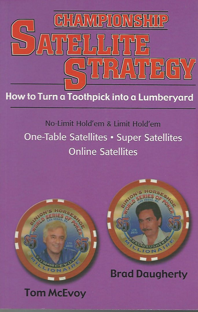 TOM MCEVOY AND DAUGHERTY, BRAD - Championship Satellite Strategy -How to Turn a Toothpick into a Lumberyard