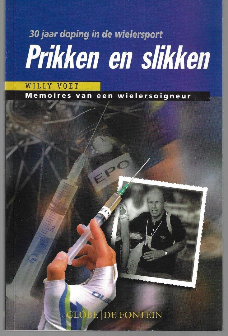 VOET, WILLY - Prikken en slikken -30 jaar doping in de wielersport