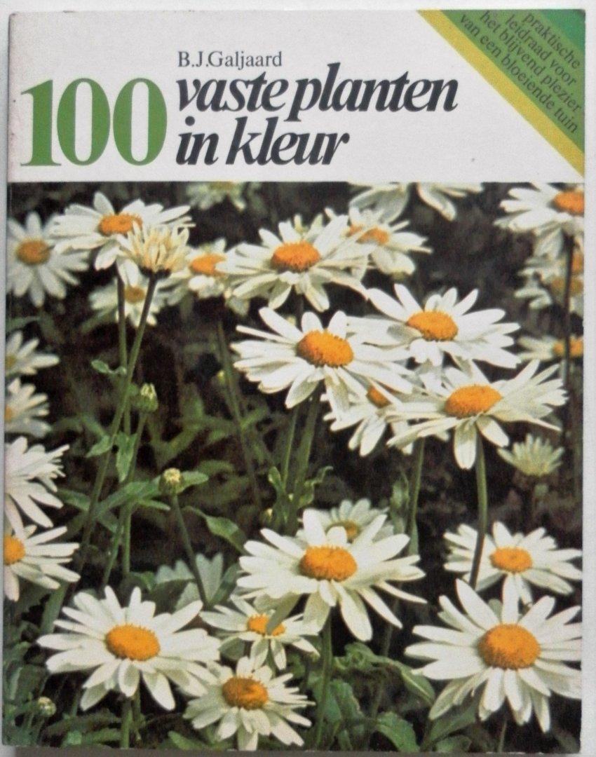 Galjaard B J - 100 vaste planten in kleur afbeelding toepassing verzorging