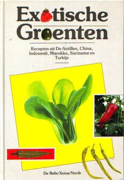 redactie - Exotische  groenten. Recepten uit de Antillen, China, Indonesië, Marokko, Suriname en Turkije