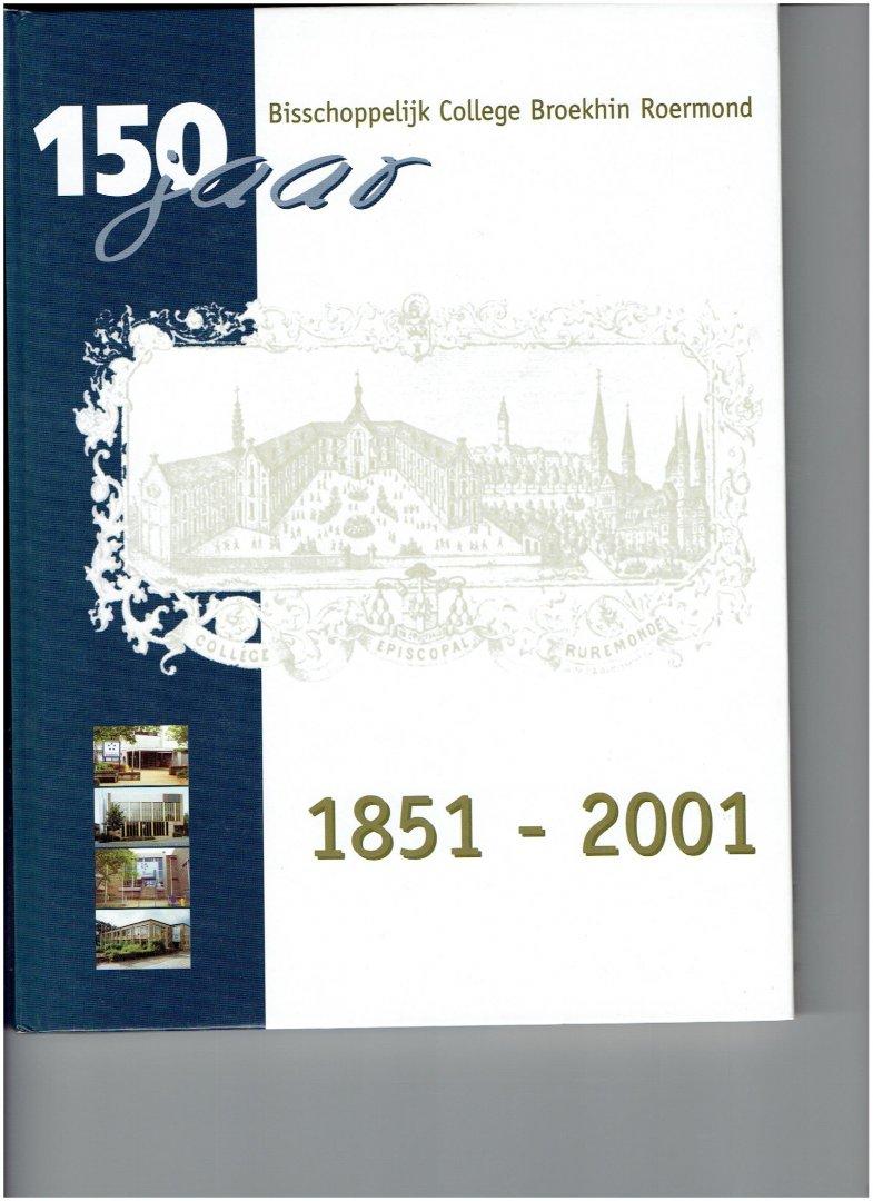 beek, hans ( e.a. ) - 150 jaar bisschoppelijk college broekhin roermond 1851 - 2001