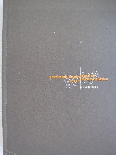 Burdek , Bernhard E., Ned. editie J.W.Drukker e.a. - Design Geschiedenis ,Theorie en praktijk van de Produktontwikkeling