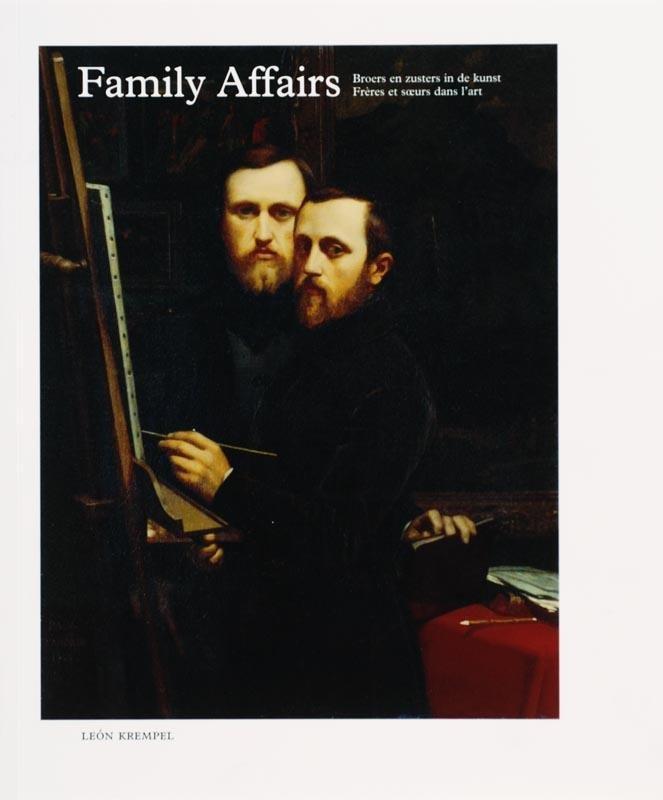 Unknown - Family affairs broers en zussen in de kunst = freres et soeurs dans l'art