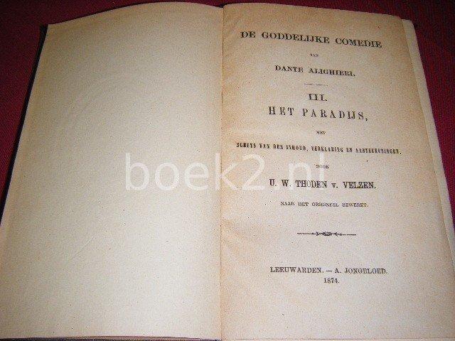 U.W. Thoden v. Velzen - De Goddelijke Comedie van Dante Alighieri. III. Het Paradijs, met schets van den inhoud en aanteekeningen