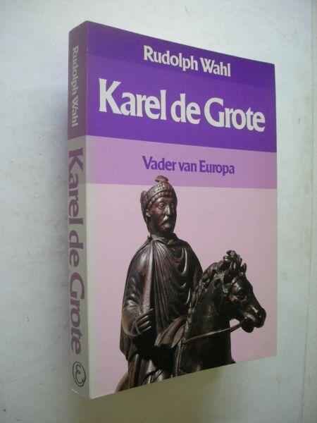 Wahl, Rudolph / Vries, S., vert. - Karel de Grote, Vader van Europa