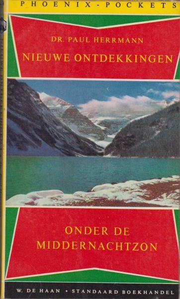 Herrmann, Dr Paul - Nieuwe ontdekkingen onder de middernachtzon. Bewerking John Kooy. Phoenix pocket 49.