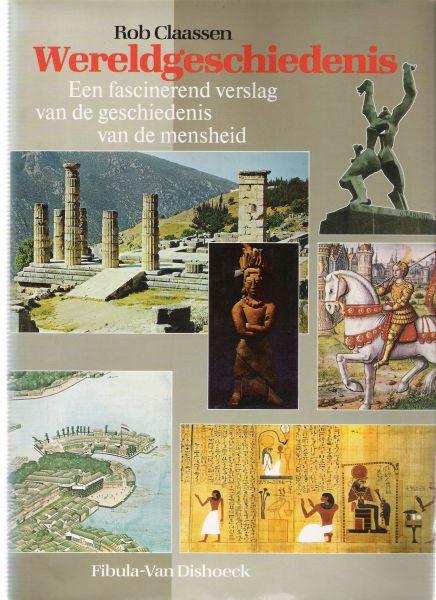claassen, rob - wereldgeschiedenis een fasinerend verslag van de geschiedenis van de mensheid