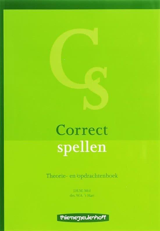 Mol, J.H.M., Hart, W.A. 't - Correct spellen Theorie- en opdrachtenboek