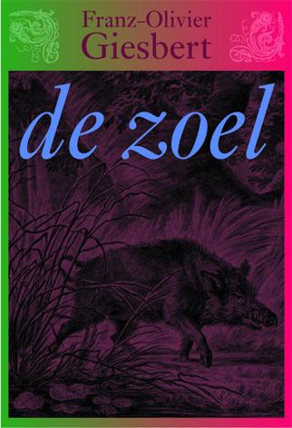 Giesbert, F.-O. - De zoel, roman. Vertaald en van een nawoord voorzien door Jeanne Holierhoek