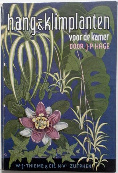 Hage, P.J. - Hang & klimplanten voor de kamer.