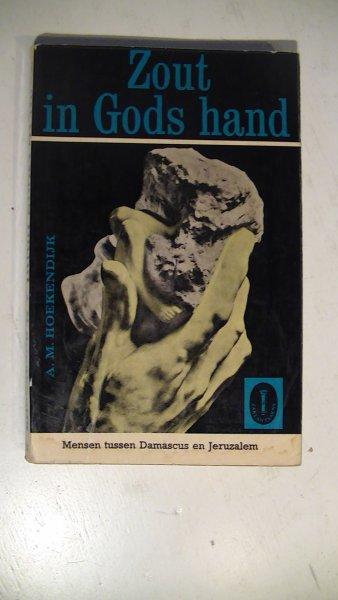 Hoekendijk, A.M. - Zout in Gods Hand. Mensen tussen Damascus en Jeruzalem