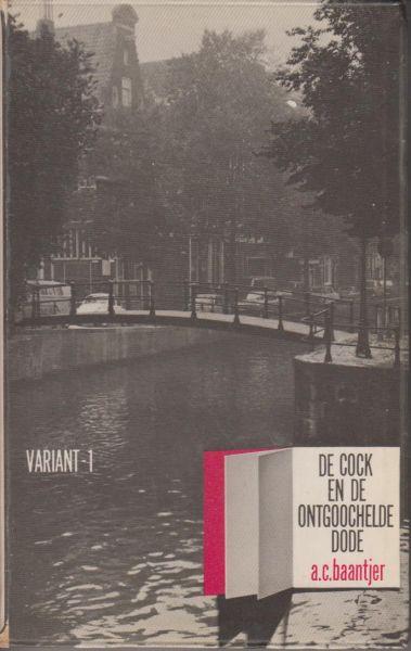 Baantjer (Urk , 16 september 1923 - Alkmaar , 29 augustus 2010), Albert Cornelis (Appie) - De Cock en de ontgoochelde dode