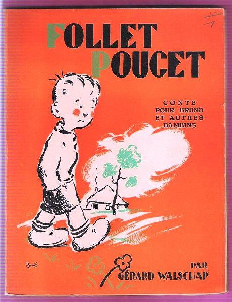 Walschap, Gerard - Follet Poucet - vertaling van Zotje Petotje