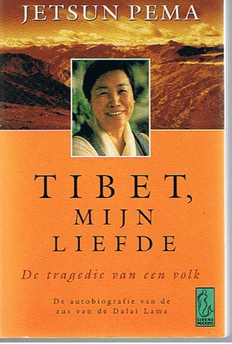 Pema, Jetsun - Tibet, mijn liefde - De tragedie van een volk, de autobiografie van de jongste zus van de Dalai Lama