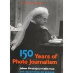 Yapp, Nick (Part I), Hopkinson, Amanda (Part II) - 150 Years of Photo Journalism. 150 Jahre Photojournalismus. 150 Jaar Fotojournalistiek - This book is a single-volume of the 1995 two- volume publication of the same name. Text in Dutch, German and English. With register