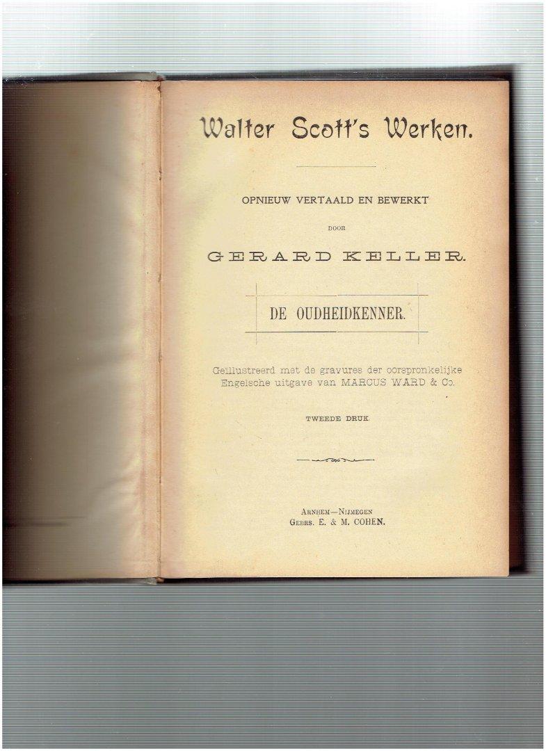 scott, walter - de oudheidkenner ( geillustreerd met de gravures der oorspronkelijke engelsche uitgave van marcus ward & co ) walter scott,s werken opnieuw vertaald en bewerkt door gerard keller