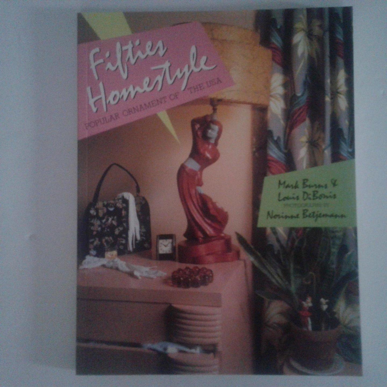 Burns, Mark ; DiBonis, Louis ; Betjemann, Norinne (photographs) - Fifties Homestyle ; Popular Ornaments of the USA