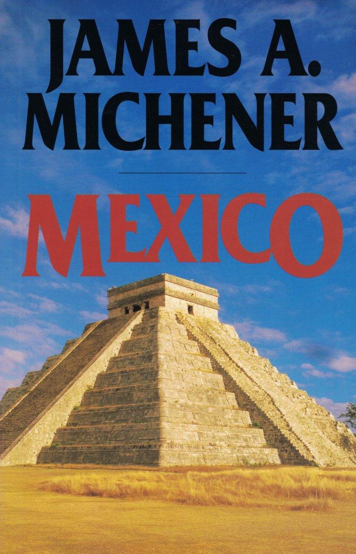 James A. Michener - Mexico - meeslepende roman over de roerige geschiedenis van een land verteld door een man, op zoek naar zijn eigen identiteit