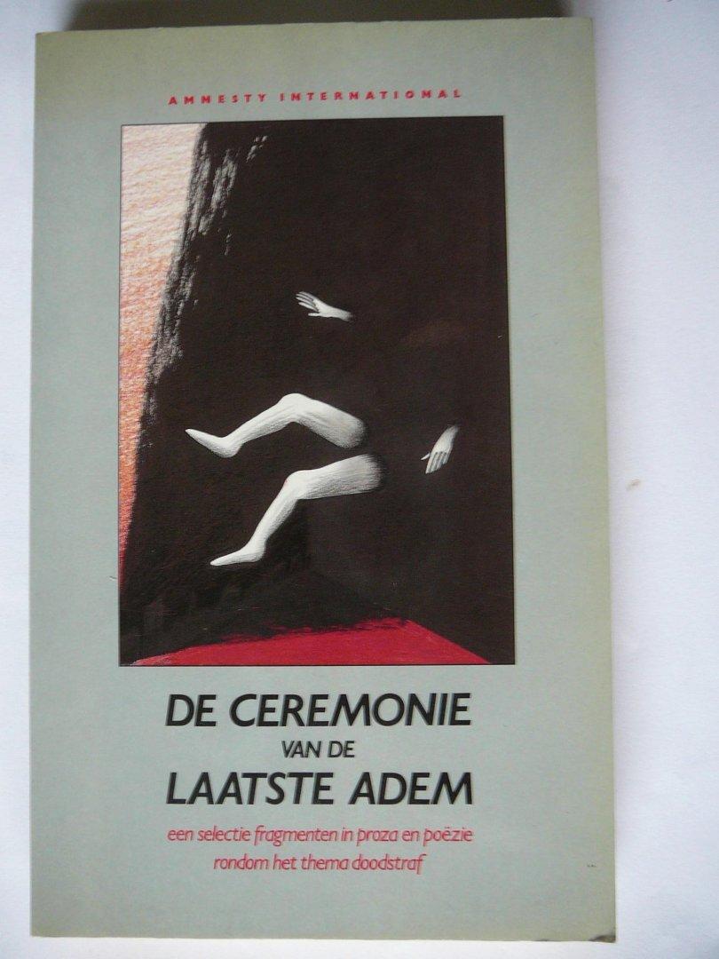 - De ceremonie van de laatse adem; een selectie fragmenten in proza en poëzie rondom het thema doodstraf