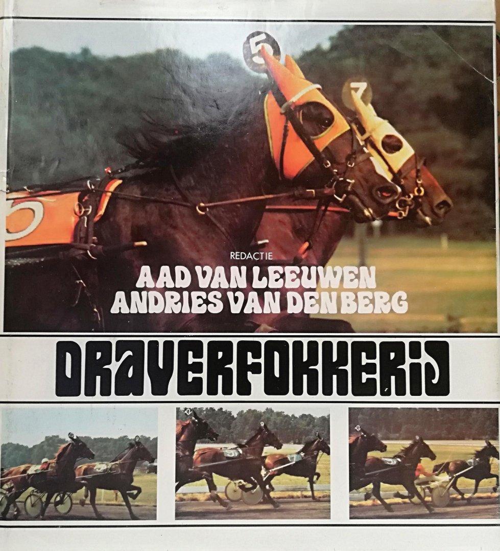 Leeuwen, Aad van & Andries van den Berg ( Redactie ) [ ISBN 9789062480210 - Draverfokkerij . ( Geschiedenis van de Draverfokkerij . )  Voeding ,  Verzorging en opfok van de Jonge Draver , Erfelijkheid en Fokkeuze . Met vele foto