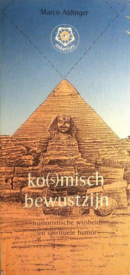 Aldinger , Marco . [ isbn 9789020207972 ] 4420 - 181 ) Ko(s)misch  Bewustzijn . ( Humoristische wijsheid en spirituele humor . ) ankertje .