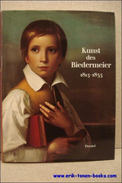 Himmelheber, Georg. - Kunst des Biedermeier 1815-1835. Architektur, Malerei, Plastik, Kunsthandwerk, Musik, Dichtung und Mode.