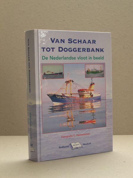 Hameeteman, C (fotografie) - Van Schaar tot Doggerbank. De Nederlandse vloot in beeld.