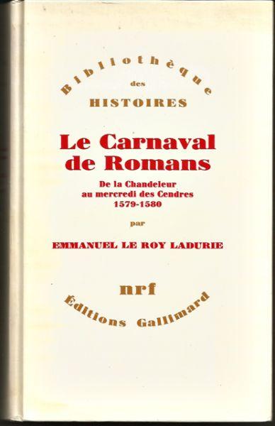 Le Roy Ladurie, Emmanuel - Le Carnaval de Romans. De la Chandeleur au mercredi des Cendres 1579-1580 [tekst FA]
