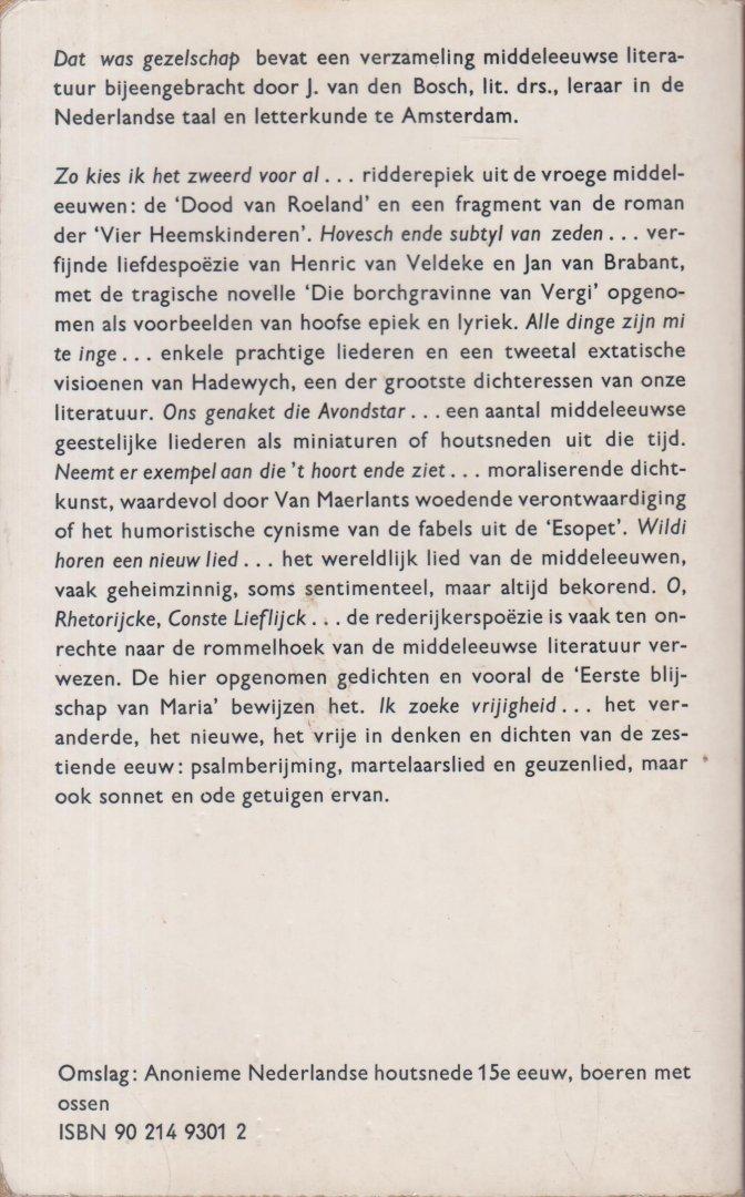 Bosch, J. van den - Dat was gezelschap. Proza en poezie van 1200 tot 1600