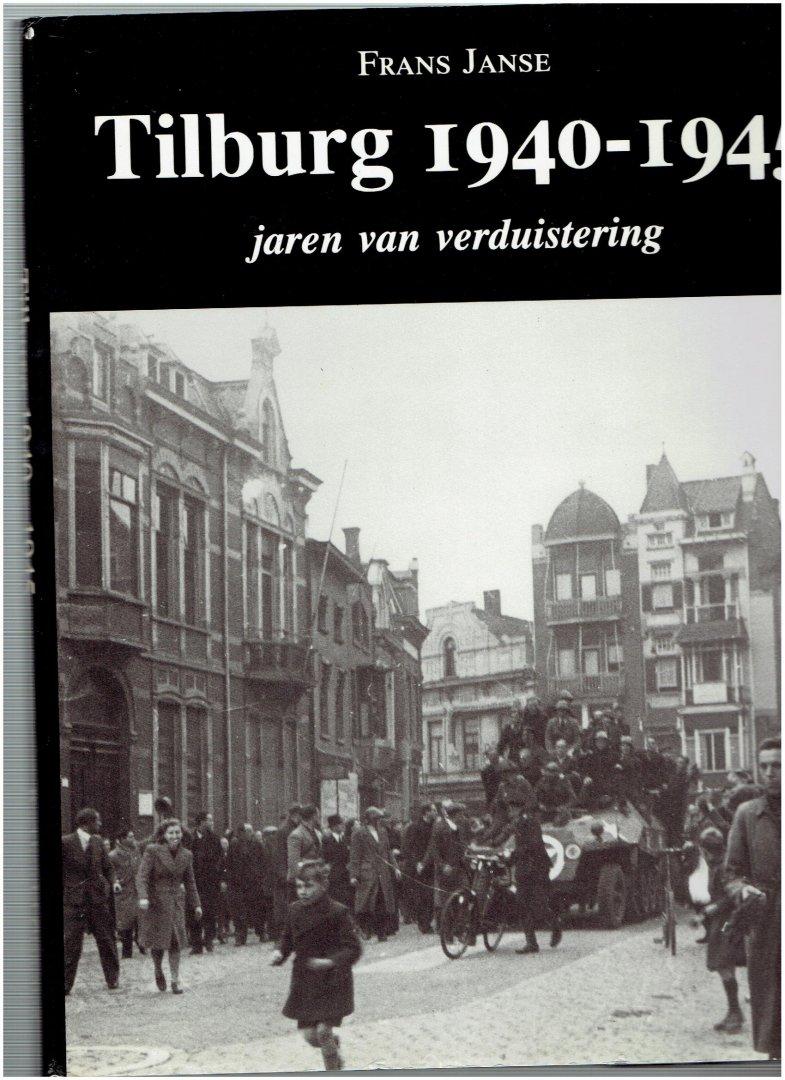 janse, frans - tilburg 1940 - 1945 jaren van verduistering
