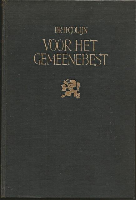 Colijn, H. - Voor het gemeenebest. Keur uit de redevoeringen van Dr. H. Colijn [...] samengesteld door L.W.G. Scholten