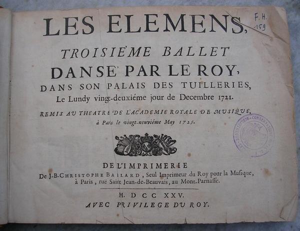 Destouches, Lalande, Roy - Les éléméns, troisième ballet dansé par le Roi, dans son Palais des Tuilleries