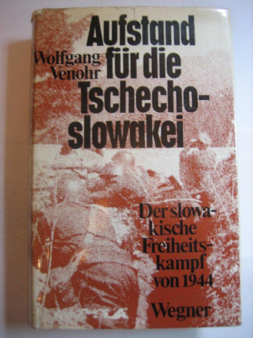 Wolfgang Venohr - Aufstand für die Tschecho-Slowakei  Der slowakische Freiheit kampf von 1944