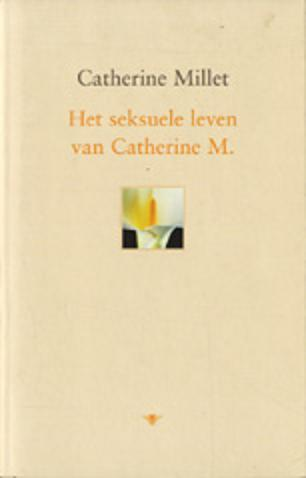 Millet , Catherine . - Het  Seksuele  Leven  van  Catherine  M . ( Een mijlpaal in de literatuur ,, Vrij Nederland ,, )