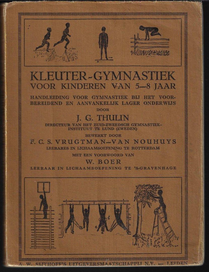 THULIN, J.G./ VRUGTMAN VAN NOUHUYS, F.C.S. - Kleuter-gymnastiek voor kinderen van 5-8 jaar